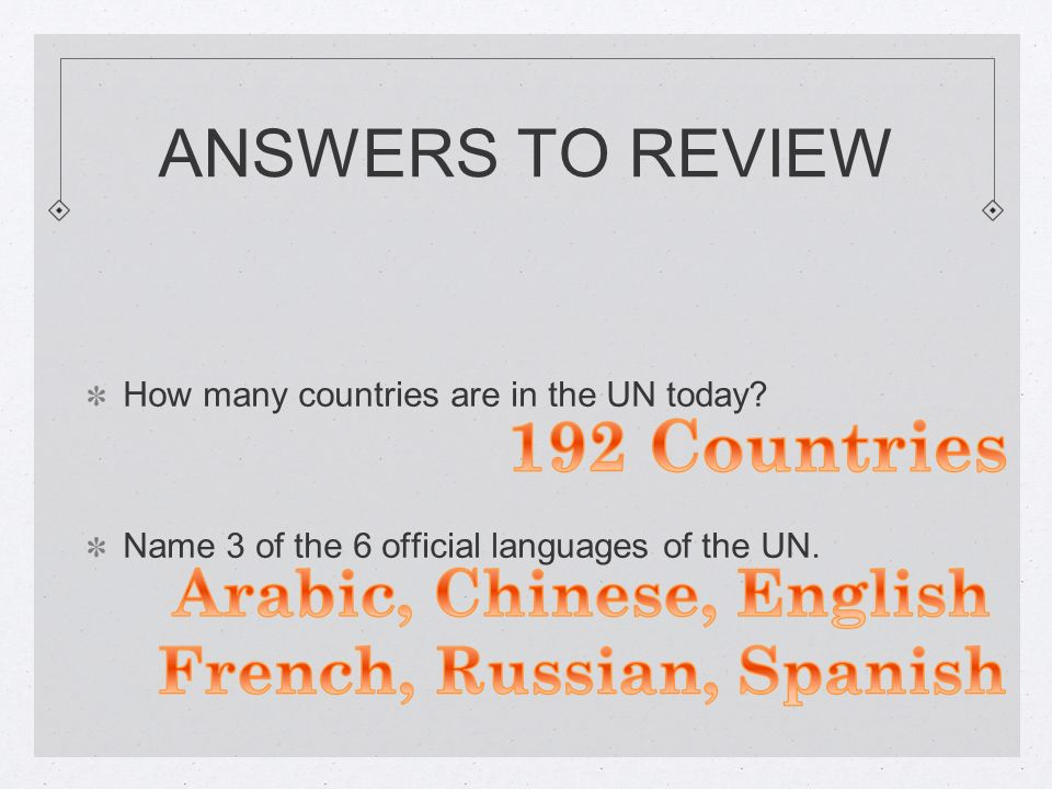 ANSWERS TO REVIEW How many countries are in the UN today.