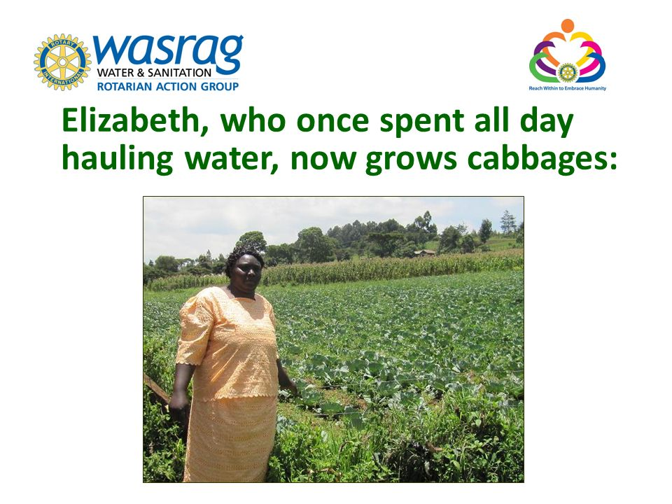 Elizabeth, who once spent all day hauling water, now grows cabbages: