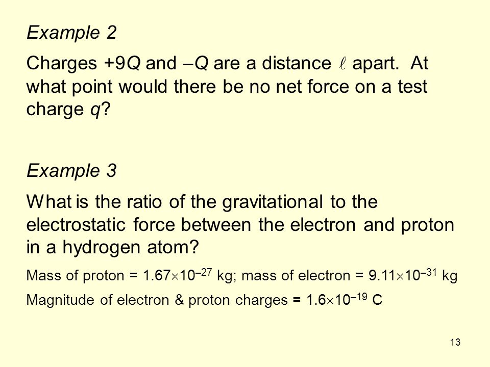 13 Example 2 Charges +9Q and –Q are a distance apart.