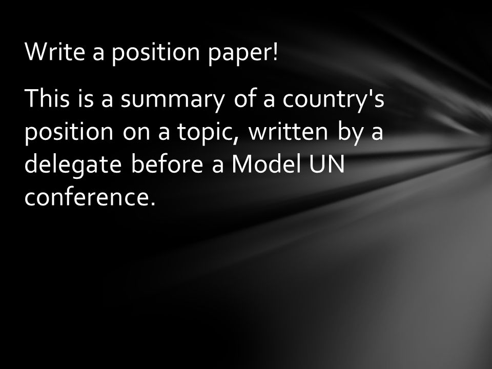 This is a summary of a country s position on a topic, written by a delegate before a Model UN conference.