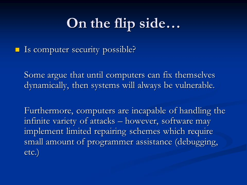 On the flip side… Is computer security possible. Is computer security possible.