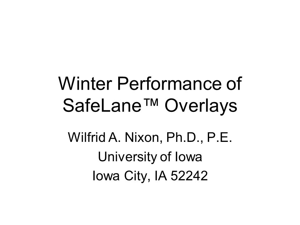Winter Performance of SafeLane Overlays Wilfrid A.