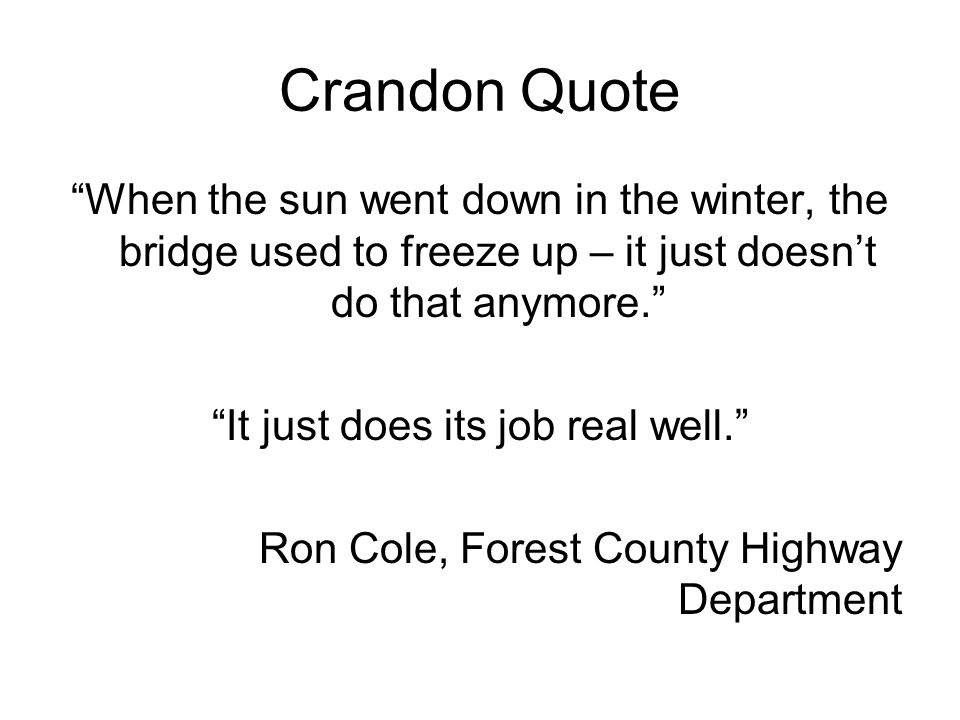 Crandon Quote When the sun went down in the winter, the bridge used to freeze up – it just doesnt do that anymore.