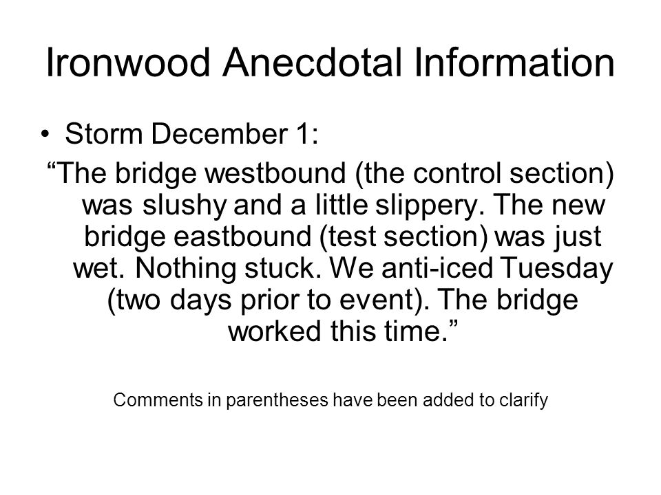 Ironwood Anecdotal Information Storm December 1: The bridge westbound (the control section) was slushy and a little slippery.