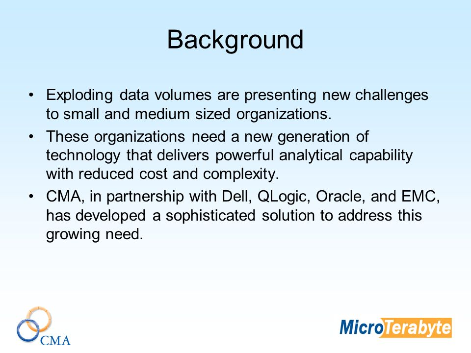 Background Exploding data volumes are presenting new challenges to small and medium sized organizations.