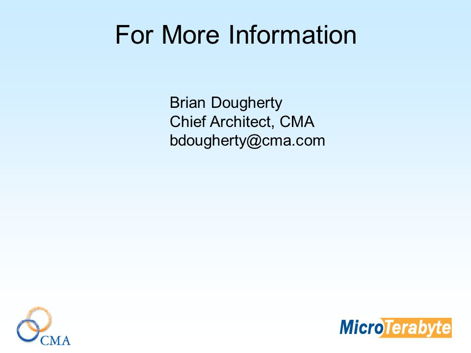Brian Dougherty Chief Architect, CMA bdougherty@cma.com For More Information