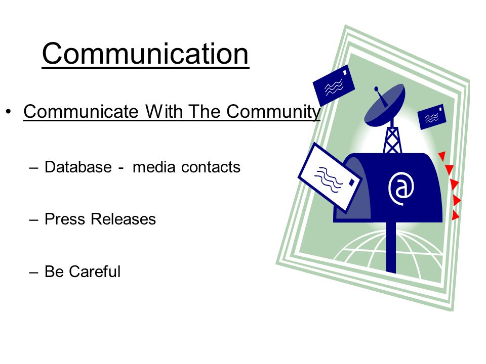 Flyers & Bulletins & Memos Newsletter Photos Meetings membership - informal - target Communication!