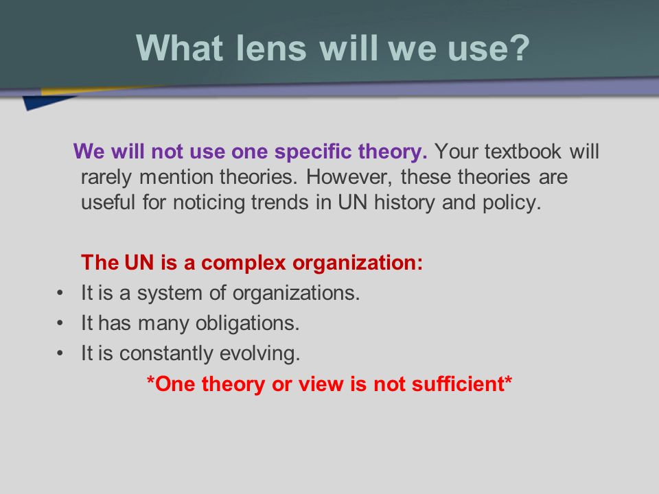 What lens will we use. We will not use one specific theory.