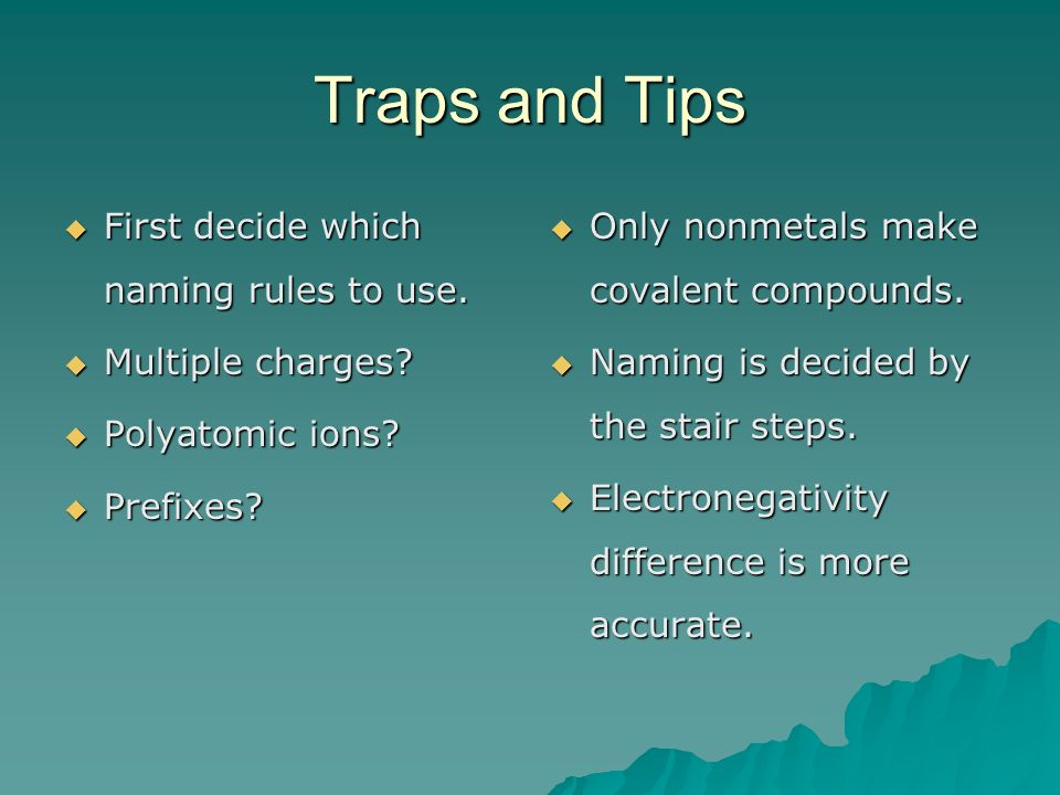 Traps and Tips First decide which naming rules to use.