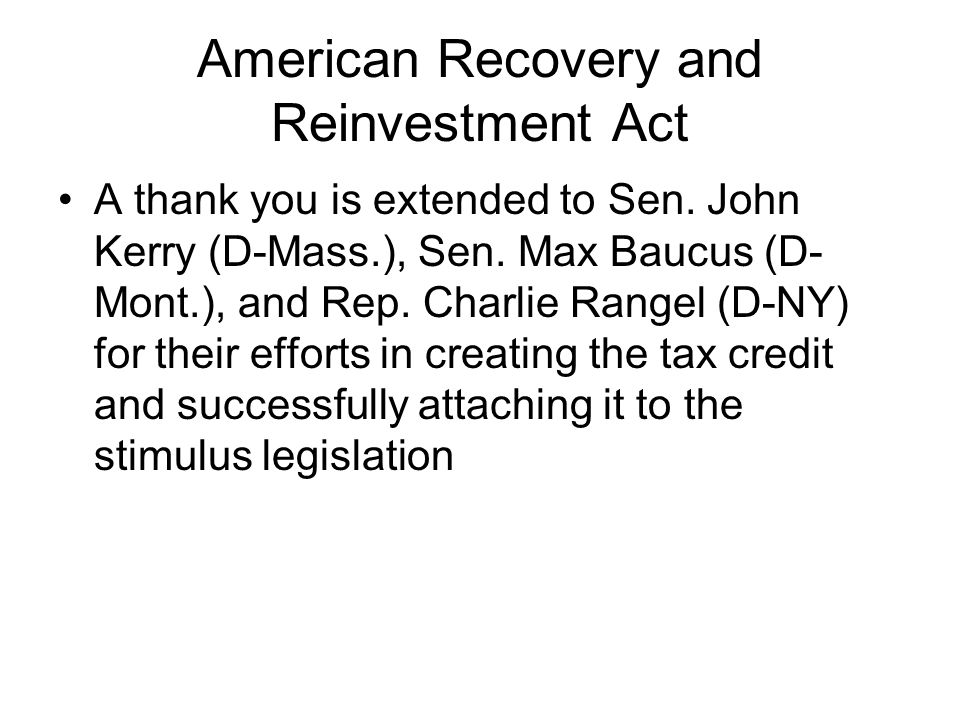 American Recovery and Reinvestment Act A thank you is extended to Sen.