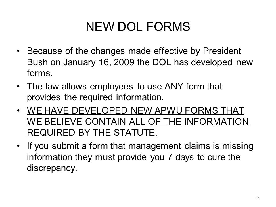 Because of the changes made effective by President Bush on January 16, 2009 the DOL has developed new forms.