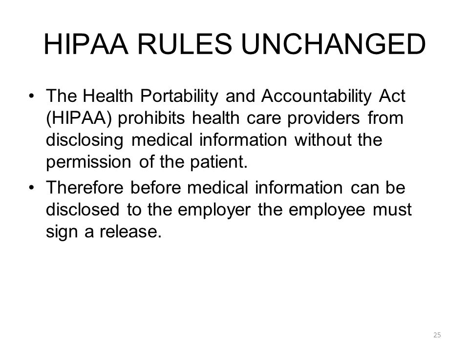 The Health Portability and Accountability Act (HIPAA) prohibits health care providers from disclosing medical information without the permission of the patient.
