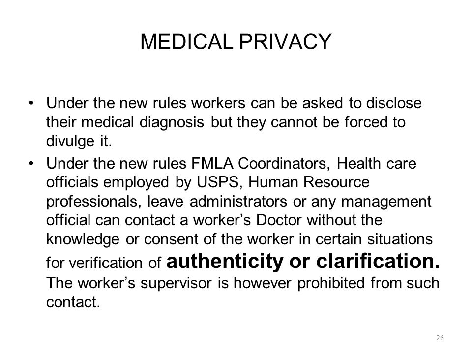 Under the new rules workers can be asked to disclose their medical diagnosis but they cannot be forced to divulge it.