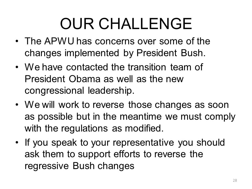 The APWU has concerns over some of the changes implemented by President Bush.