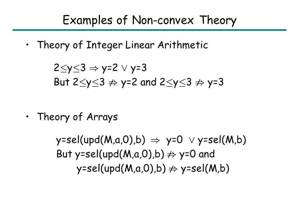 Convex Theory A theory is convex if the following holds.
