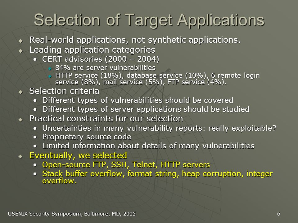 USENIX Security Symposium, Baltimore, MD, Selection of Target Applications Real-world applications, not synthetic applications.