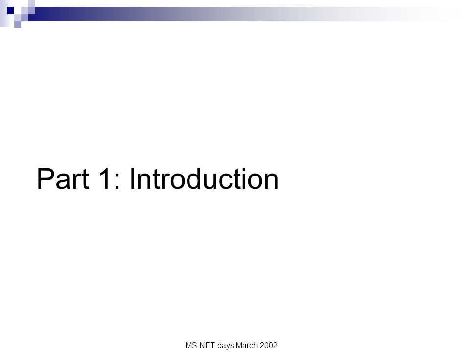 MS.NET days March 2002 Part 1: Introduction