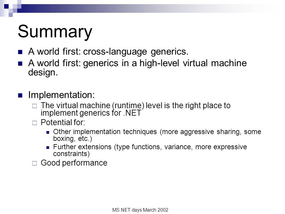 MS.NET days March 2002 Summary A world first: cross-language generics.