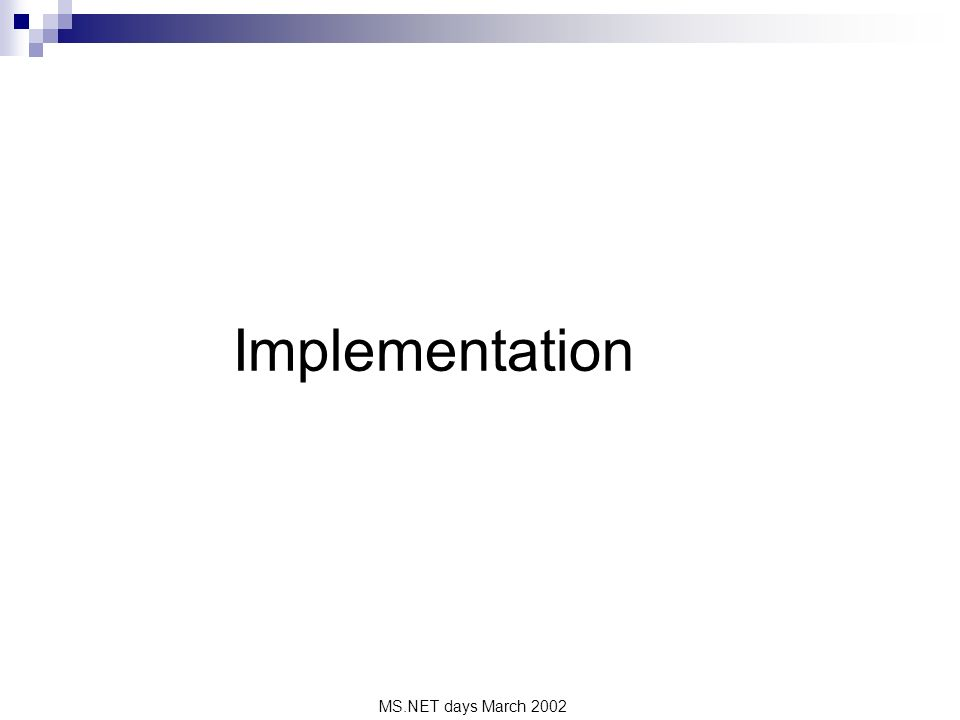 MS.NET days March 2002 Implementation