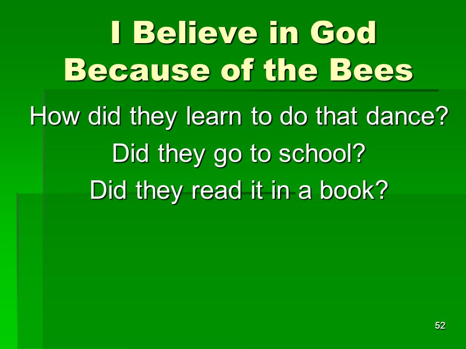 I Believe in God Because of the Bees I Believe in God Because of the Bees How did they learn to do that dance.