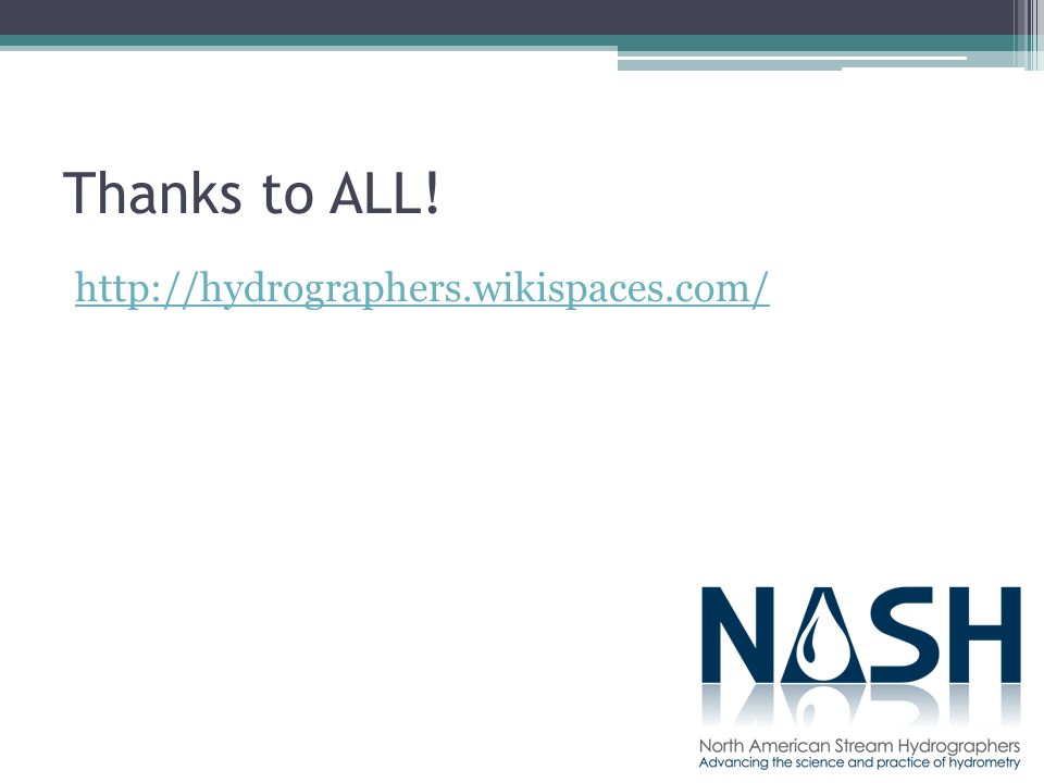 Thanks to ALL! http://hydrographers.wikispaces.com/