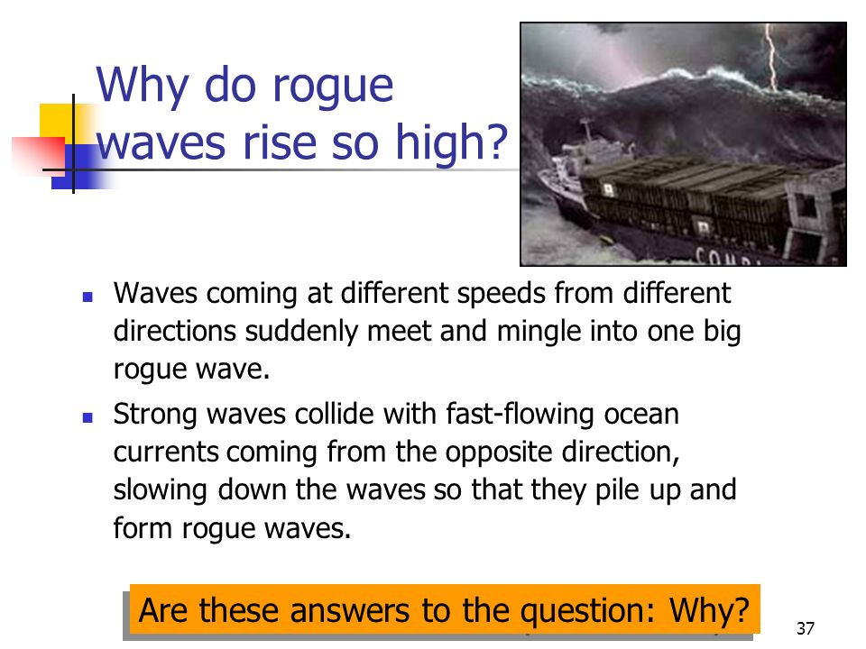 37 Why do rogue waves rise so high.