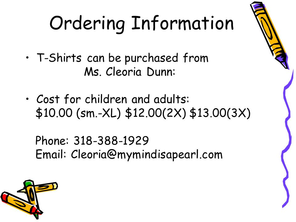 Ordering Information T-Shirts can be purchased from Ms.