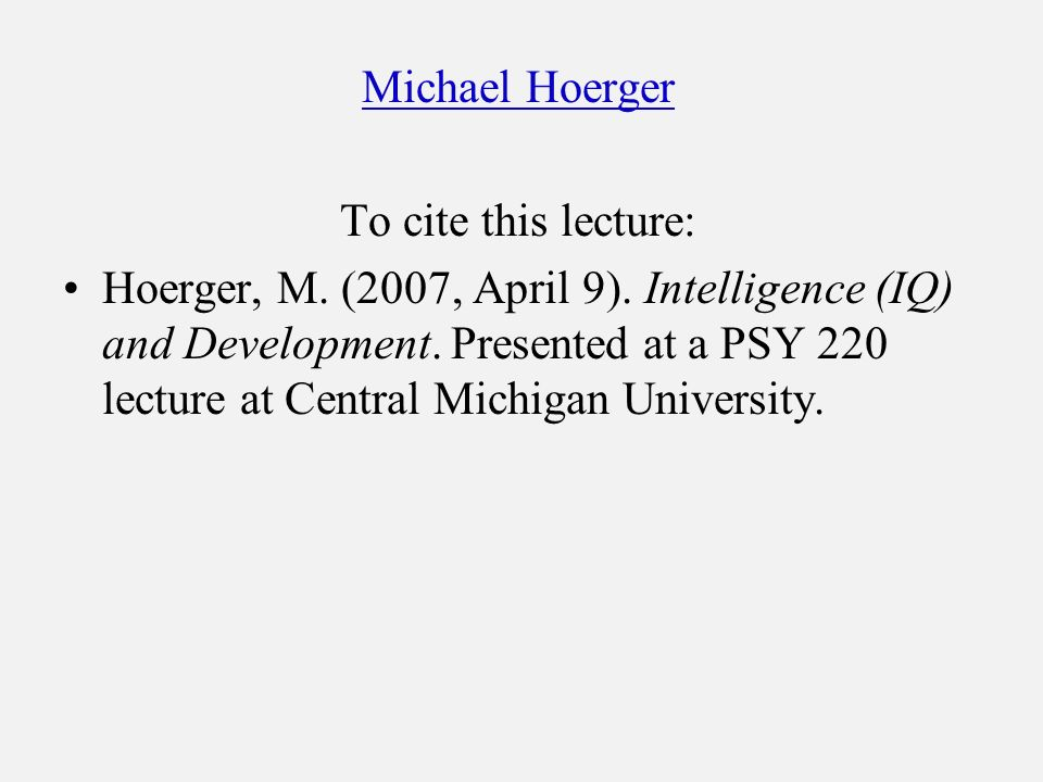 Michael Hoerger To cite this lecture: Hoerger, M. (2007, April 9).