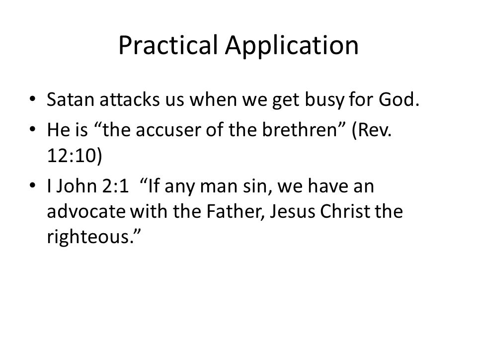 Practical Application Satan attacks us when we get busy for God.