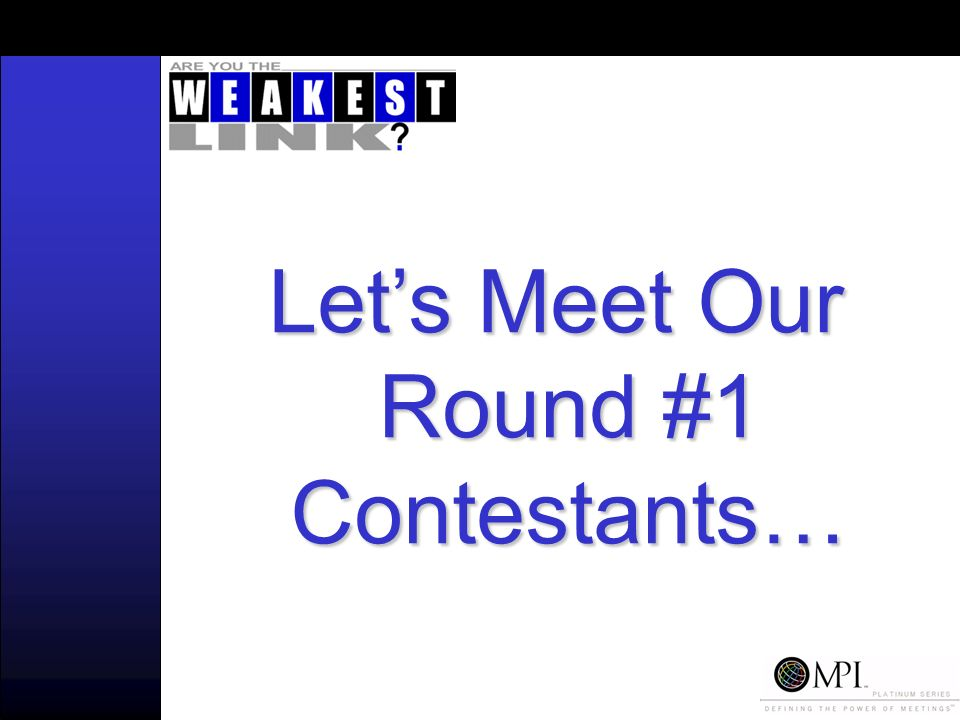 Lets Meet Our Round #1 Contestants…