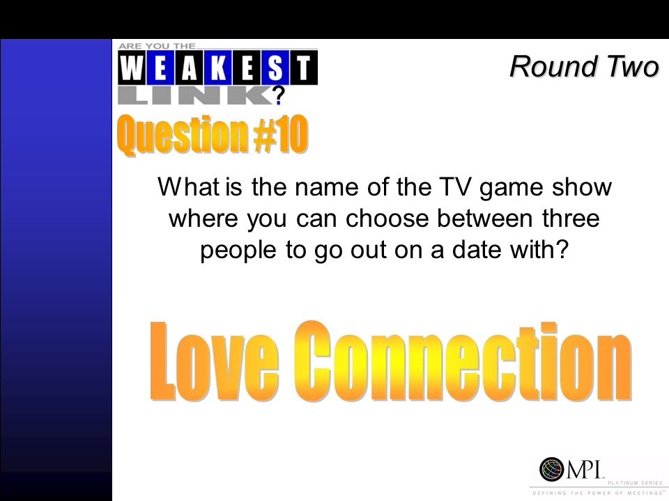 What is the name of the TV game show where you can choose between three people to go out on a date with.