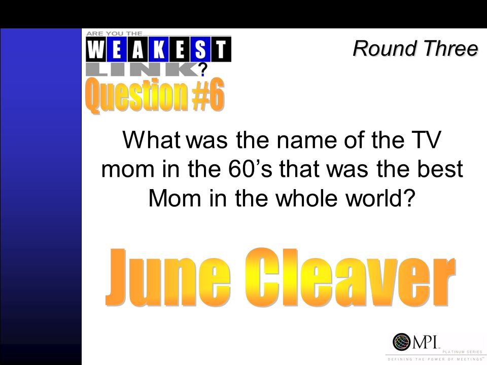 What was the name of the TV mom in the 60s that was the best Mom in the whole world Round Three