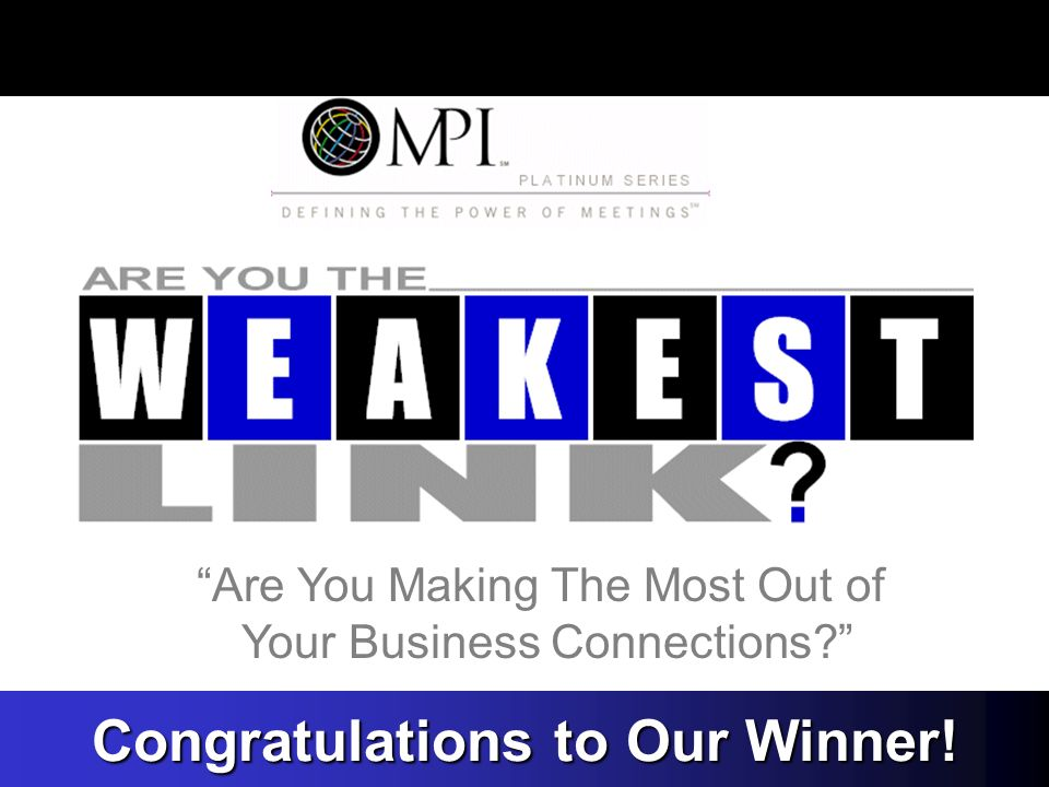 Are You Making The Most Out of Your Business Connections Congratulations to Our Winner!
