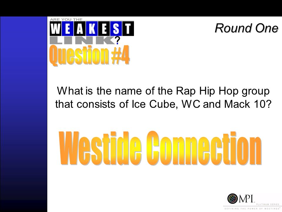 What is the name of the Rap Hip Hop group that consists of Ice Cube, WC and Mack 10 Round One