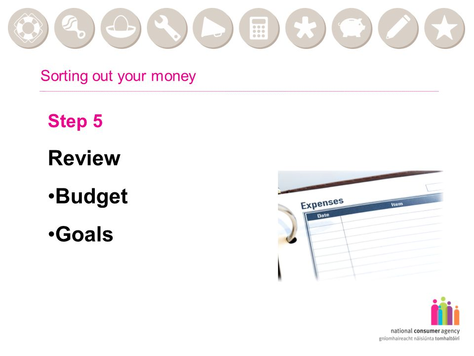 Sorting out your money Step 5 Review Budget Goals