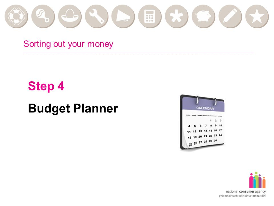 Sorting out your money Step 4 Budget Planner
