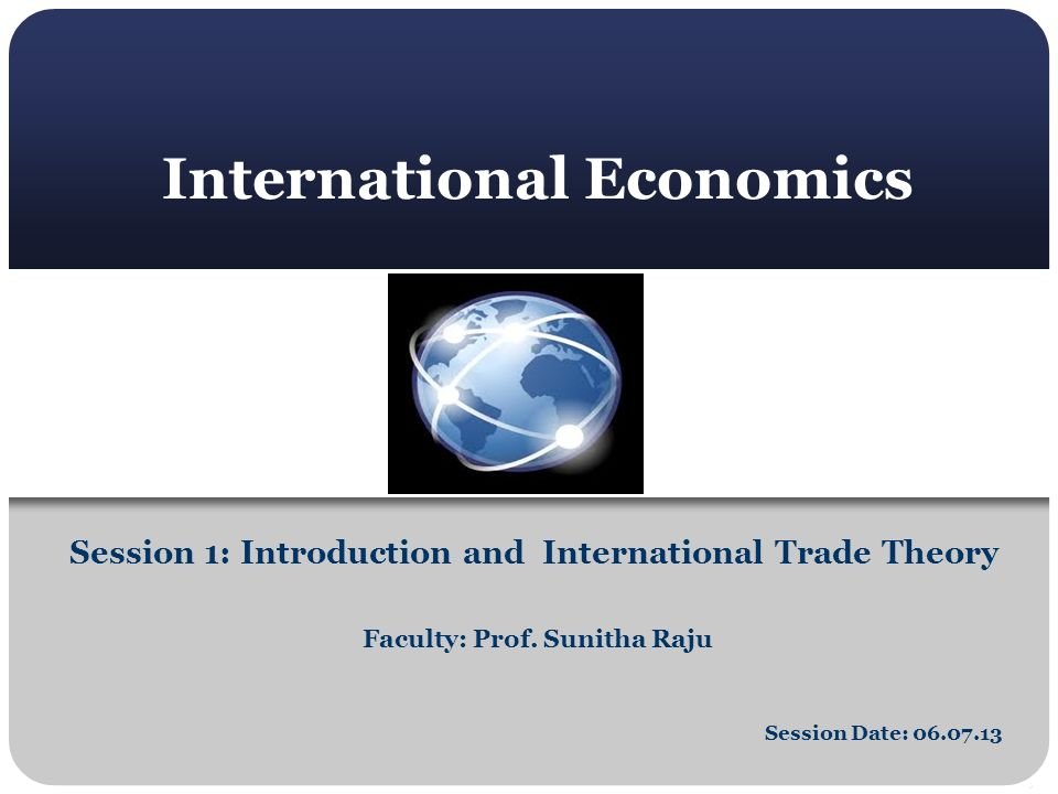 International Economics Faculty: Prof.