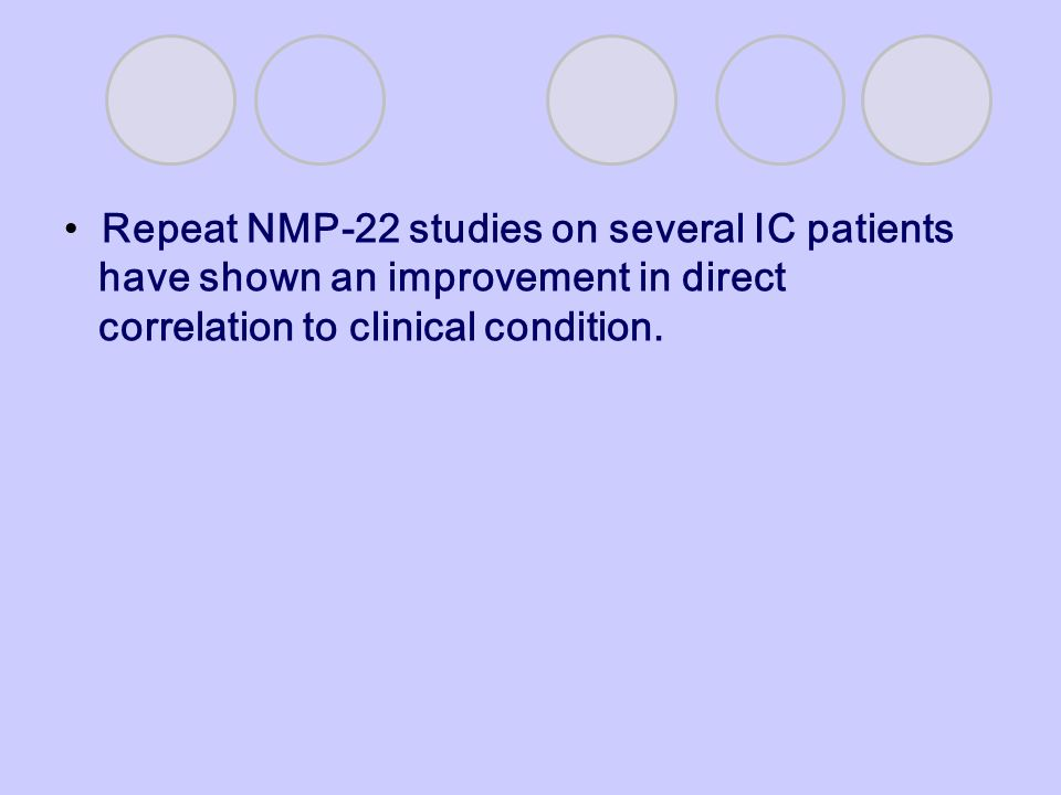Repeat NMP-22 studies on several IC patients have shown an improvement in direct correlation to clinical condition.