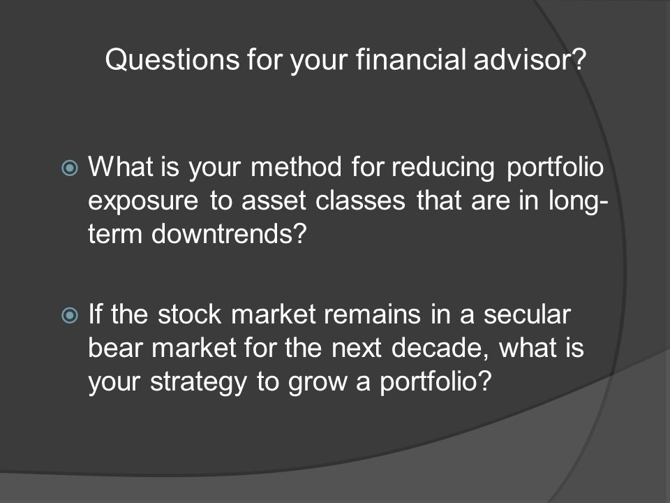 Questions for your financial advisor.