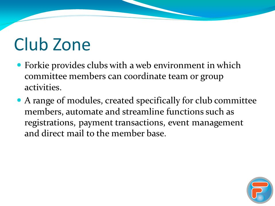 Forkie provides clubs with a web environment in which committee members can coordinate team or group activities.