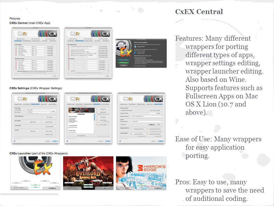 CxEX Central Features: Many different wrappers for porting different types of apps, wrapper settings editing, wrapper launcher editing.