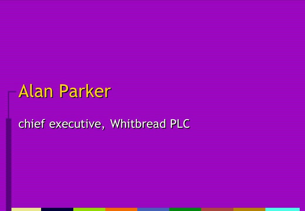 Alan Parker chief executive, Whitbread PLC