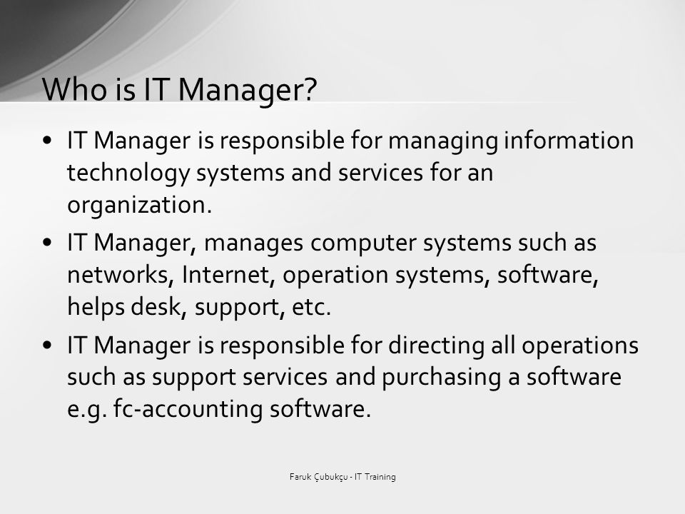 IT Manager is responsible for managing information technology systems and services for an organization.