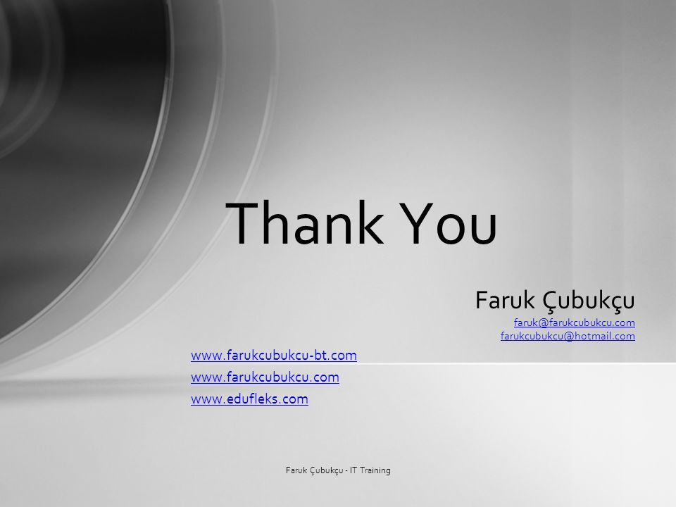 Thank You Faruk Çubukçu - IT Training Faruk Çubukçu
