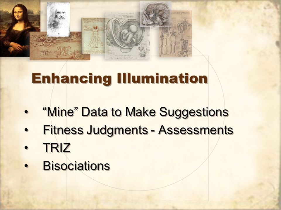 Enhancing Illumination Mine Data to Make Suggestions Fitness Judgments - Assessments TRIZ Bisociations Mine Data to Make Suggestions Fitness Judgments - Assessments TRIZ Bisociations