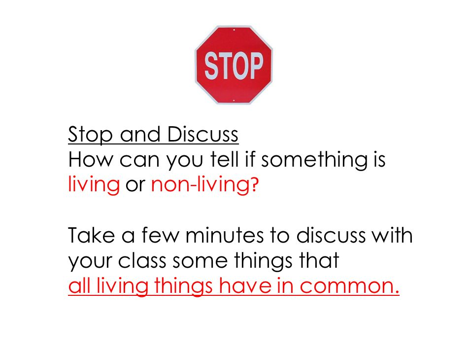 Stop and Discuss How can you tell if something is living or non-living .