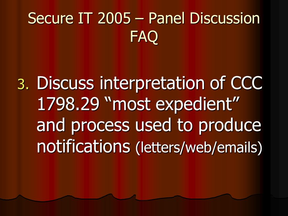 Secure IT 2005 – Panel Discussion FAQ 3.
