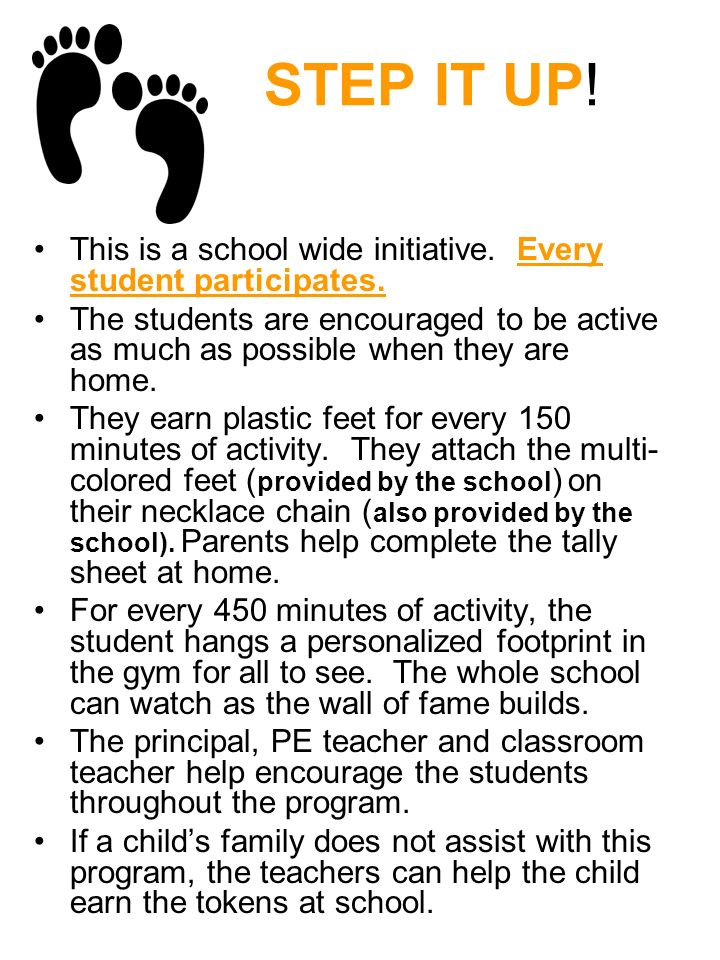 STEP IT UP. This is a school wide initiative. Every student participates.