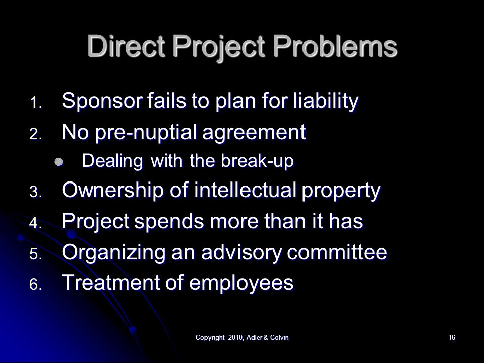 Copyright 2010, Adler & Colvin16 Direct Project Problems 1.