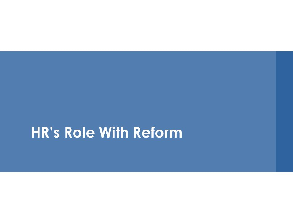 HRs Role With Reform